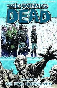 The Walking Dead Volume 15: We Find Ourselves (inbunden)