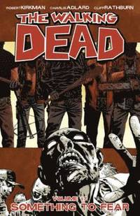 The Walking Dead Volume 17: Something to Fear (inbunden)