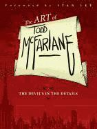 The Art of Todd McFarlane: The Devil's in the Details (h�ftad)