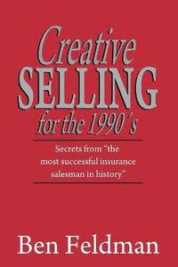 Creative Selling for the 1990's (h�ftad)