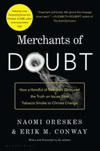 Merchants of Doubt: How a Handful of Scientists Obscured the Truth on Issues from Tobacco Smoke to Global Warming (h�ftad)