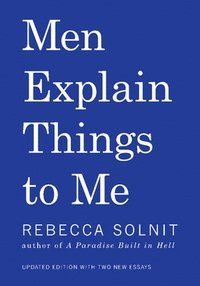 Men Explain Things to Me (h�ftad)