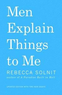 Men Explain Things to Me (h�ftad)
