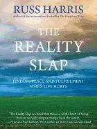 The Reality Slap: Finding Peace and Fulfillment When Life Hurts (inbunden)