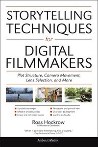 Storytelling Techniques for Digital Filmmakers (h�ftad)
