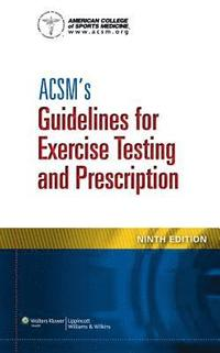 ACSM's Guidelines for Exercise Testing and Prescription (h�ftad)