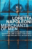 Merchants of Men: How Jihadists and ISIS Turned Kidnapping and Refugee Trafficking Into a Multi-Billion Dollar Business