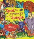 Spot the Monkey in the Jungle: Packed with Things to Spot and Facts to Discover!