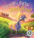 Fairytales Gone Wrong: You're Not Ugly, Duckling!: A Story about Bullying