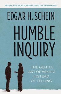 Humble Inquiry (inbunden)
