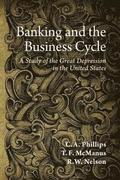Banking and the Business Cycle: A Study of the Great Depression in the United States