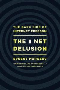 The Net Delusion (h�ftad)