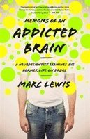 Memoirs of an Addicted Brain (h�ftad)
