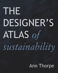 Designer's Atlas of Sustainability (h�ftad)