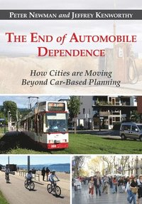 The End of Automobile Dependence (h�ftad)