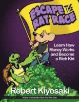 Rich Dad's Escape from the Rat Race (h�ftad)