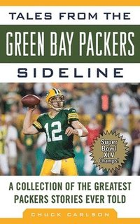 Tales From The Green Bay Packers Sidelin (inbunden)