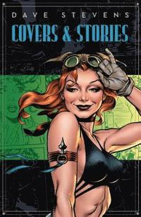 Dave Stevens' Stories &; Covers (inbunden)