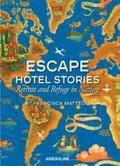 Escape Hotel Stories Retreat and Refuge in Nature