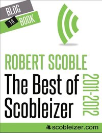 Best of Scobleizer (2011-2012) (inbunden)