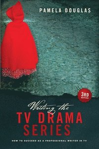 Writing the TV Drama Series (h�ftad)