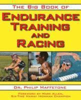 The Big Book of Endurance Training and Racing (h�ftad)