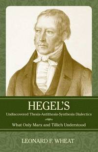 hegel and thesis antithesis and synthesis The triad thesis, antithesis, synthesis is often used to describe the thought of german philosopher georg wilhelm friedrich hegelhegel never used the term himself it originated with johann.
