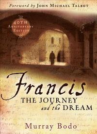 Francis: The Journey and the Dream (h�ftad)