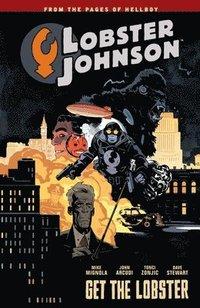 Lobster Johnson: Volume 4 Get the Lobster (h�ftad)