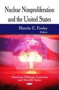 Nuclear Nonproliferation &; the United States