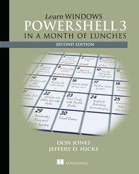 Learn Windows PowerShell 3 in a Month of Lunches (häftad)