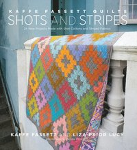 Kaffe Fassett Quilts Shots and Stripes (inbunden)