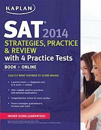 Kaplan SAT 2014 Strategies, Practice, and Review with 4 Practice Tests (h�ftad)