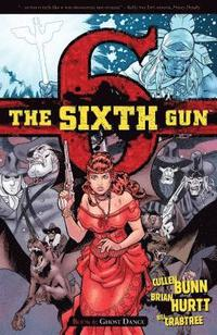The Sixth Gun: Volume 6 Ghost Dance (h�ftad)