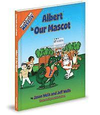 Albert Is Our Mascot (e-bok)