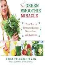 The Green Smoothie Miracle (h�ftad)