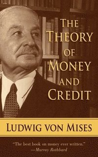 The Theory of Money and Credit (h�ftad)