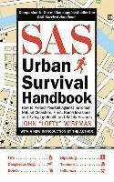 SAS Urban Survival Handbook: How to Protect Yourself Against Terrorism, Natural Disasters, Fires, Home Invasions, and Everyday Health and Safety Ha (h�ftad)