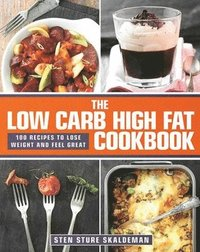The Low Carb High Fat Cookbook (inbunden)