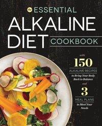 Essential Alkaline Diet Cookbook: 150 Alkaline Recipes to Bring Your Body Back to Balance (h�ftad)