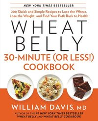 Wheat belly 30-minute (or less!) cookbook (inbunden)