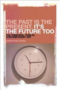The Past is the Present, it's the Future Too (h�ftad)