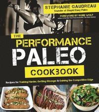 The Performance Paleo Cookbook (h�ftad)