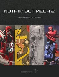 Nuthin' But Mech 2: Sketches and Renderings (kartonnage)