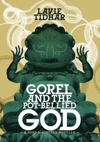 Gorel and the Pot-Bellied God (e-bok)
