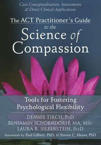 Act Practitioner's Guide to the Science of Compassion (h�ftad)