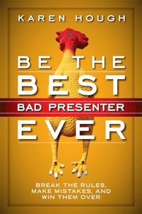 Be the Best Bad Presenter Ever (h�ftad)