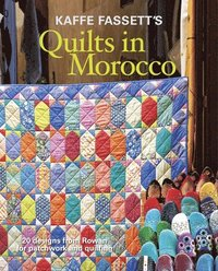 Kaffe Fassett's Quilts in Morocco: 20 Designs from Rowan for Patchwork and Quilting (inbunden)