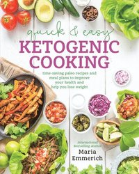 Quick &; Easy Ketogenic Cooking