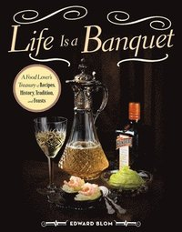 Life is a Banquet (inbunden)
